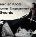 What I Do: On Gordian Knots, Customer Engagement, and Swords